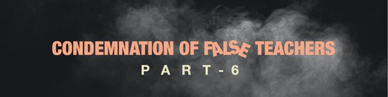 EBC-Sermon 20200531 Graphic False Teachers - Part 6